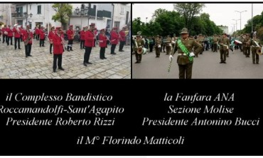 Inno del 4 maggio, esegue la Fanfara Alpina del Molise e il Complesso Bandistico S. Agapito - Roccamandolfi