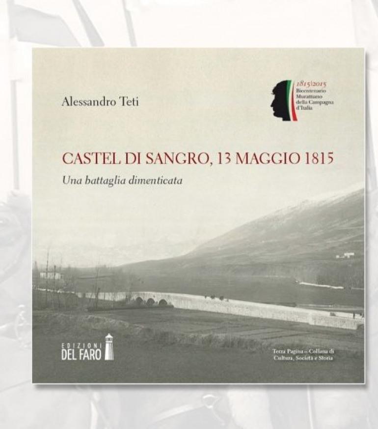 La battaglia a Castel di Sangro del 1815 diventa un libro: domani la presentazione