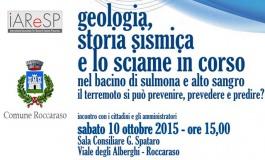 """Convegno a Roccaraso: """"Geologia, Storia sismica e lo sciame in corso"""""""