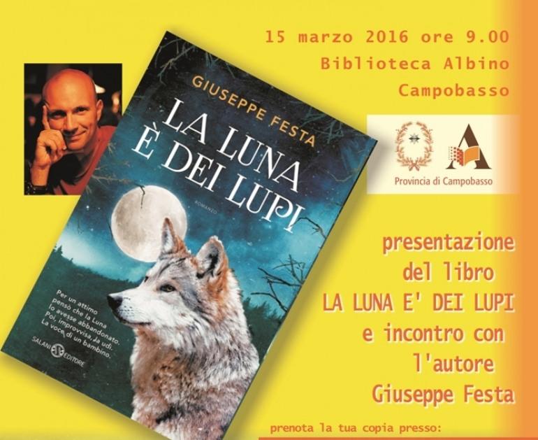 """Campobasso, si presenta """"La luna è dei lupi"""" di  Giuseppe Festa"""