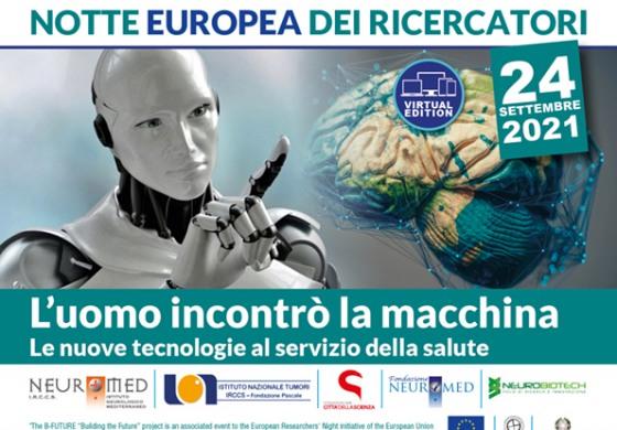 """Notte Europea dei Ricercatori Neuromed, quando """"l'uomo incontrò la macchina"""""""