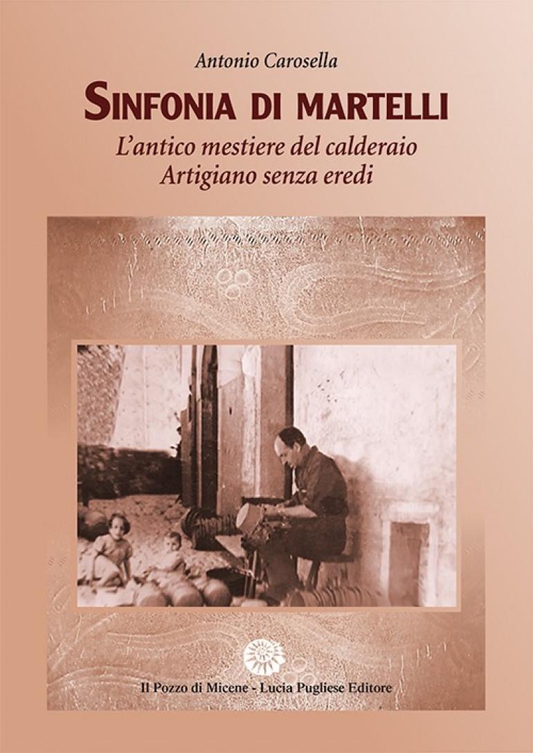 """Presentato a Firenze """"Sinfonia di Martelli – L'antico mestiere del calderaio"""""""