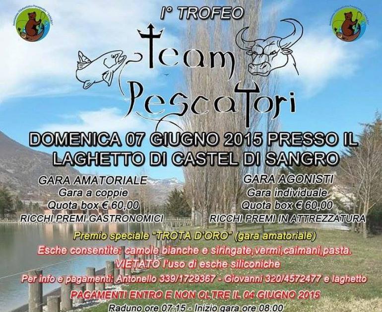 Castel di Sangro,  domenica 7 giugno: 1° Trofeo ' Team Pescatori'